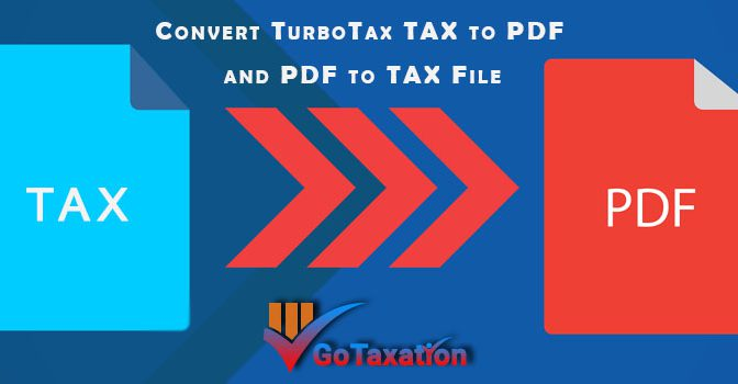 Convert TurboTax Tax to PDF and PDF to Tax File