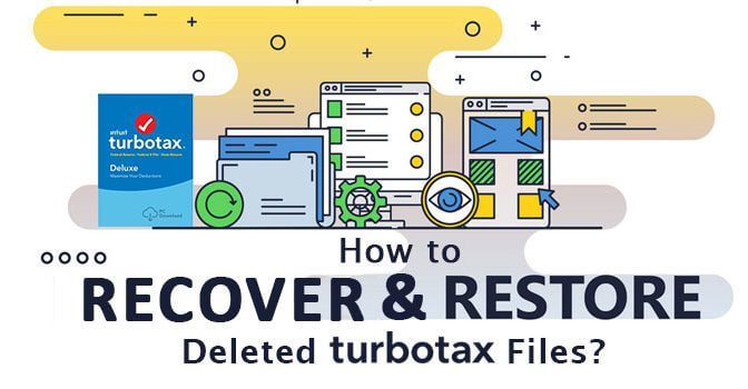 How to Recover and Restore Deleted TurboTax Files