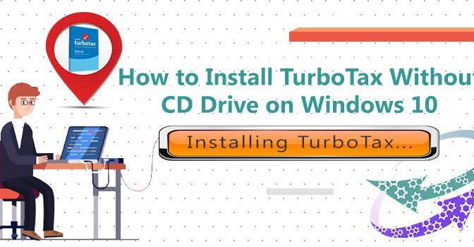 Install TurboTax Without CD Drive on Windows 10